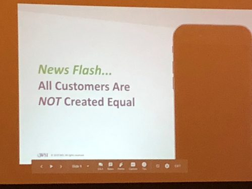 News Flash, All customers are NOT created equal